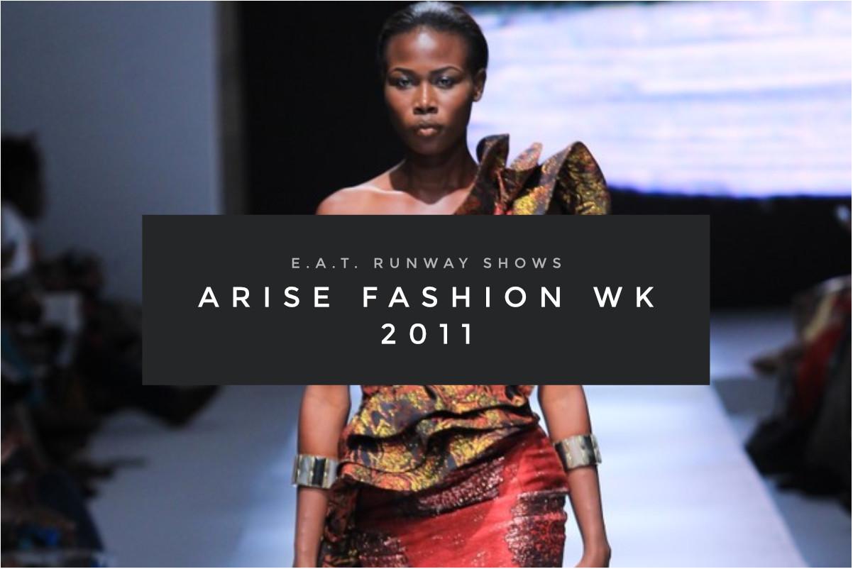 E.A.T. Runway Shows – Arise Magazine Fashion Week 2011